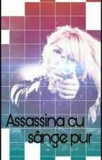 Assassina cu sange pur by Pisy-chan