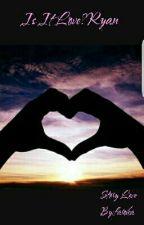 Is It love?Ryan by faroka