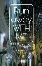 Run Away With Me o.s by Tuanslilgirl