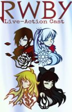 Live-Action RWBY Cast by Artimex19
