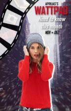 WATTPAD - Need To Know This Month | NOV + DEZ by LittleMissSwyles