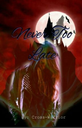 Never Too Late by Cross-Warrior