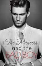 The Princess and The Bad Boy (COMPLETED) by _erato