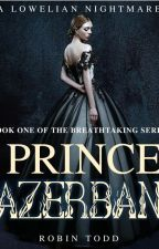Prince Azerban - A Dark Fantasy Novel by ToddRobin
