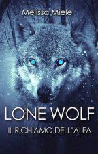 LONE WOLF -Il richiamo dell'Alfa- (IN REVISIONE E AGGIORNAMENTO) by Melissami91