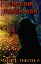 The Chip Truck Man by DavidJThirteen