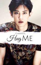 Hug me (Chanyeol/FF)(Abgeschlossen) by JamsAreNice