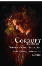 Corrupt (H.S. AU) by thenamesrenxx
