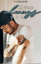 It was Always you »ziam by niggyloveszayn