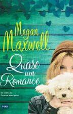 Quase Um Romance- Megan Maxwell by MaraviGirl