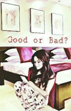 》Good or Bad?《 Lutteo by AkaGurlll