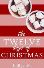 The Twelve Days of Christmas by hollyruth