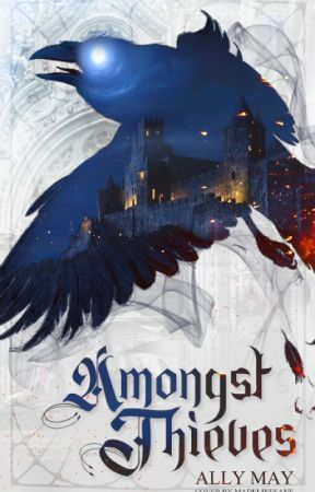 Amongst Thieves | 1 | FEATURED by eosophobic
