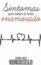 Síntomas Para Saber Si Estas Enamorado by EscritorDeQueso