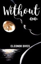 #Wattys2017 -WITHOUT END- Francisco Lachowski by Eleonor_Dives