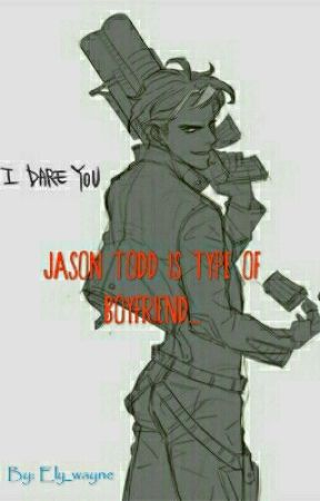 Jason Todd is Type of Boyfriend by Rain_wayne