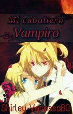 Mi Caballero Vampiro ||editando|| by Shirley-VanessaBG