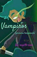 Los Vampiros  [Terminada] by rayeth-sans