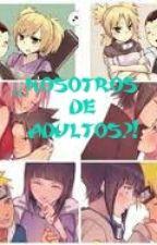 ¡¿NOSOTROS DE ADULTOS?! by temari712