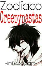 Zodíaco Creepypastas by -ImRoseNight-
