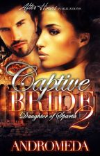 [SAMPLE ONLY: PUBLISHED] Captive Bride 2: Daughter of Sparta by WriterAndromeda