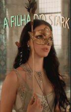 A Filha do Stark by EvelynAlinovna