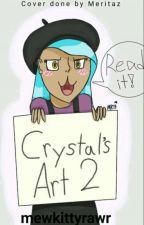 Cristal's Art 2 by mewkittyrawr