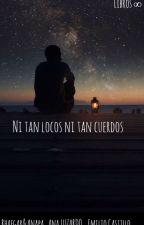 Ni tan locos ni tan cuerdos by LibrosInfinite
