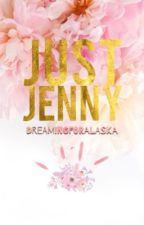 Just Jenny by DreamingForAlaska