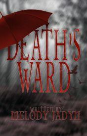 Death's Ward [NaNoWriMo 2016] by FlamingOreos