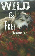 Wild and Free (Joey Birlem) by bombbirlem