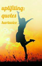 uplifting; quotes by hartavice