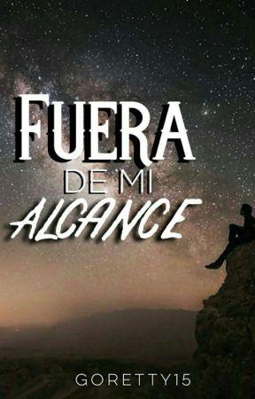 Fuera De Mi Alcance by Goretty15