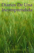 Diarios de una incomprendida  by elisapoletto2003