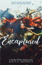 Encaptured ➽ COMPLETE by sad_masquerade