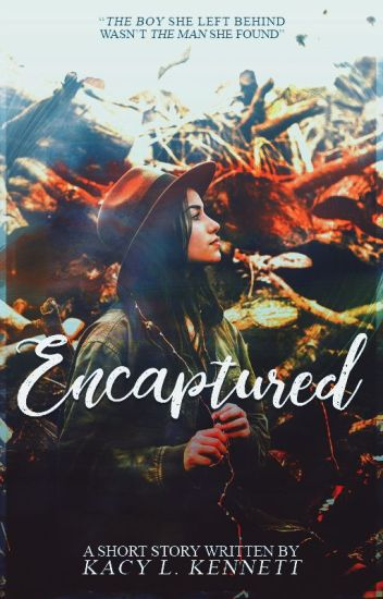 Encaptured ➽ COMPLETE