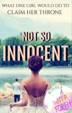 Not So Innocent (A Dark Fantasy Novel) by ShadowSpinner600