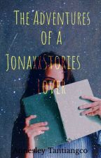 The Adventure of a Jonaxx Stories Lover by AnnesleyTantiangco
