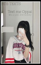 TEXT ME OPPA! - BTS Texting Oneshots by MayumiSaaan