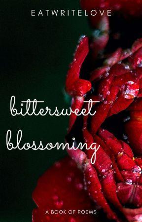 Bittersweet Blossoming (#2) by eatwritelove