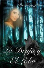La Bruja y El Lobo by TaniReigns