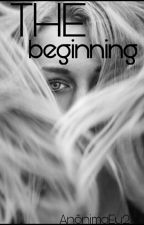 the beginning by AnonimaEu2