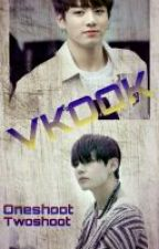 VKOOK ONESHOOT/TWOSHOOT by IchaJeonJungkook