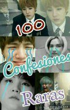 100 confesiones raras (? by YoonMinIsRealz69