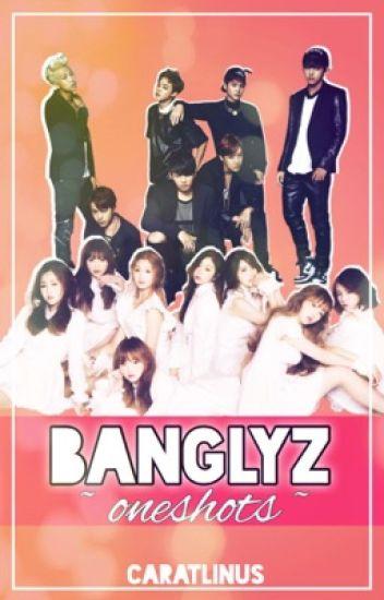 BANGLYZ ~oneshots~