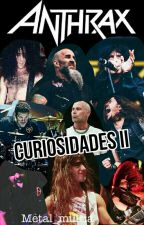 Curiosidades De Anthrax II by metal_militia