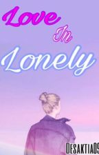 Love in Lonely by aftersunset09