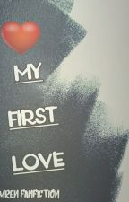My First Love - Camren by camzbemydaddy12