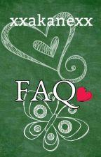 FAQ by xxakanexx