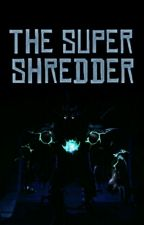The Super Shredder (TMNT) by KiraOrukoSaki
